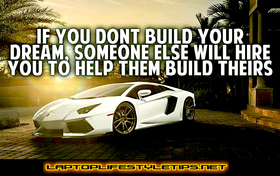 Build Your Dream Instead Of Others