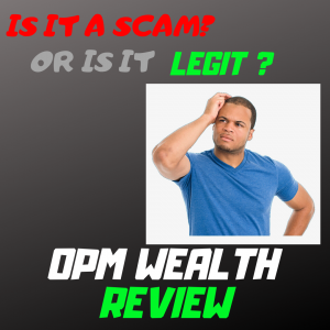 OPM WEALTH is it A SCAM?